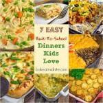 7 Easy Back-To-School Dinners Kids Love