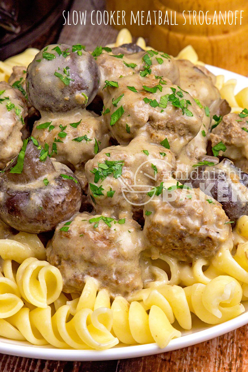 Slow Cooker Meatball Stroganoff The Midnight Baker