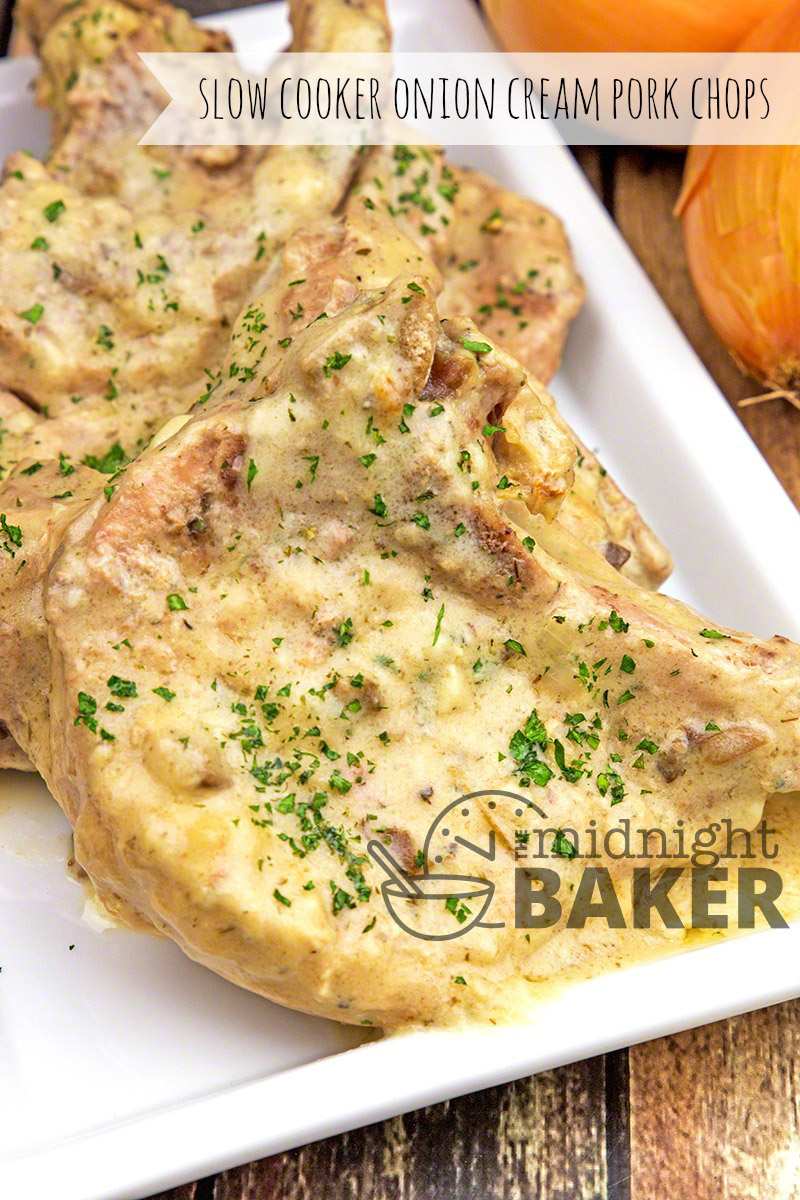 Pork chops slow cooked to perfection in an onion cream sauce.